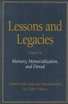 Lessons and Legacies III: Memory, Memorialization, and Denial - Peter Hayes, Elie Wiesel, Theodore Zev Weiss