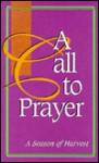 A Call to Prayer: A Season of Harvest - David Butts