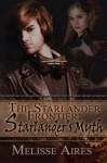 The Starlander Frontier: Starlander's Myth - Melisse Aires