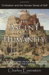 The Ascent of Humanity - Charles Eisenstein