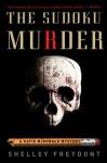 The Sudoku Murder (Katie McDonald Mystery, #1) - Shelley Freydont