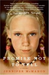 Promise Not to Tell: A Novel - Jennifer Mcmahon