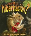 Que Es la Hibernacion? - John Crossingham, Bobbie Kalman