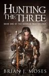 Hunting the Three - Brian J. Moses