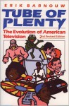 Tube of Plenty: The Evolution of American Television - Barnouw