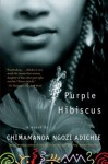 Purple Hibiscus: A Novel - Chimamanda Ngozi Adichie