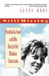 Still Missing: Amelia Earhart and the Search for Modern Feminism - Susan Ware