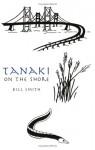 Tanaki On The Shore - Bill Smith