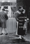 Looking Past the Screen: Case Studies in American Film History and Method - Jon Lewis, Eric Smoodin