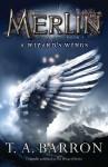 A Wizard's Wings (Merlin, #5) - T.A. Barron