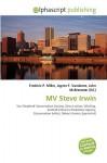 Mv Steve Irwin - Frederic P. Miller, Agnes F. Vandome, John McBrewster