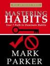 Mastering Habits - Mark Parker