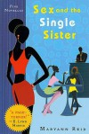 Sex and the Single Sister: Five Novellas - Maryann Reid