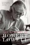 Letters Of Robert Lowell - Robert Lowell