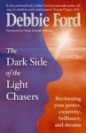 Dark Side Of The Light Chasers - Debbie Ford