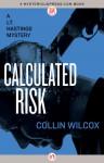 Calculated Risk - Collin Wilcox