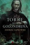 La Torre de la Golondrina (Saga de Geralt de Rivia, #6) - Andrzej Sapkowski