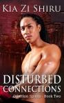 Disturbed Connections - Kia Zi Shiru