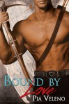 Bound By Love - Pia Veleno