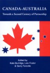 Canada-Australia: Towards a Second Century of Partnership - Kate Burridge, Lois Foster, Gerry Turcotte