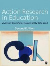 Action Research in Education: Learning Through Practitioner Enquiry - Vivienne Baumfield, Elaine Hall, Kate Wall
