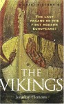 A Brief History of the Vikings: The Last Pagans or the First Modern Europeans? - Jonathan Clements