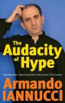 The Audacity of Hype - Armando Iannucci