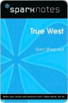 True West (SparkNotes Literature Guide Series) - Sam Shepard