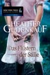 Das Flüstern der Stille - Heather Gudenkauf, Ivonne Senn
