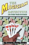 The Magician Detective: And Other Weird Mysteries - John Locke, Fulton Oursler