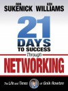 21 Days to Success Through Networking: The Life and Times of Gnik Rowten - Ron Sukenick, Ken Williams
