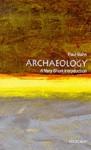 Archaeology: A Very Short Introduction - Paul G. Bahn