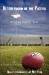 Brotherhood of the Pigskin: A Fantasy Football Novel - Wade Lindenberger, Mike Ford