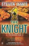 The Knight: The Bowers Files - Steven James