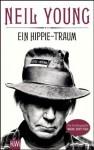 Ein Hippie-Traum: Die Autobiographie Waging Heavy Peace (German Edition) - Neil Young, Stefanie Jacobs, Michael Kellner