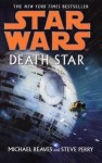 Star Wars: Death Star - Michael Reaves, Steve Perry