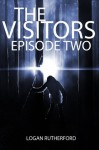 The Visitors: Episode Two (The shocking YA dystopian serial) - Logan Rutherford