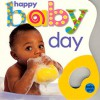 Happy Baby Day (Baby Grip Series) - Roger Priddy
