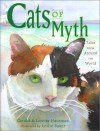 Cats of Myth: Tales from Around the World - Gerald Hausman, Loretta Hausman