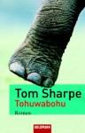 Tohuwabohu - Tom Sharpe, Benjamin Schwarz