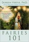 Fairies 101: An Introduction to Connecting, Working, and Healing with the Fairies and Other Elementals - Doreen Virtue