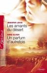 Les amants du désert - Un parfum d'autrefois (Harlequin Passions) - Jennifer Lewis, Anne Oliver, Sylvette Guiraud, Florence Moreau