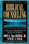 Introduction to Biblical Counseling - John F. MacArthur Jr., Wayne A. Mack