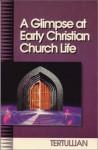 A Glimpse at Early Christian Church Life - Tertullian