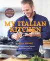 My Italian Kitchen: Favorite Family Recipes from the Winner of Masterchef Season 4 on Fox - Luca Manfe