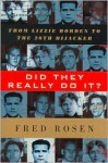 Did They Really Do it?: From Lizzie Borden to the 20th Hijacker - Fred Rosen