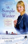 A Simple Winter: A Seasons Of Lancaster Novel - Rosalind Lauer