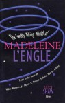 The Swiftly Tilting Worlds of Madeleine L'Engle - Luci Shaw