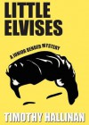 Little Elvises - Timothy Hallinan, To Be Announced
