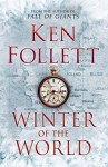 Winter of the World (The Century Trilogy #2) - Ken Follett